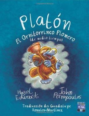Platon El Ornitorrinco Plomero by Hazel Edwards
