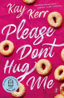 Please Don't Hug Me by Kay Kerr