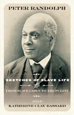 Sketches of Slave Life and From Slave Cabin to the Pulpit by Peter Randolph
