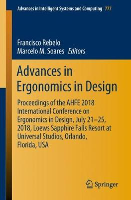 Advances in Ergonomics in Design: Proceedings of the AHFE 2018 International Conference on Ergonomics in Design, July 21-25, 2018, Loews Sapphire Falls Resort at Universal Studios, Orlando, Florida, USA by Marcelo M. Soares