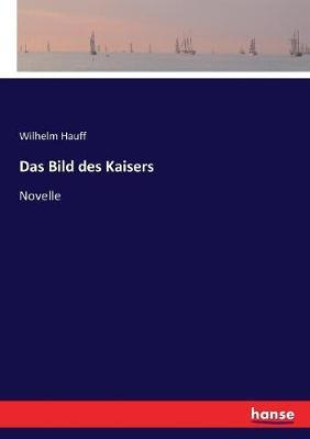Das Bild des Kaisers by Wilhelm Hauff