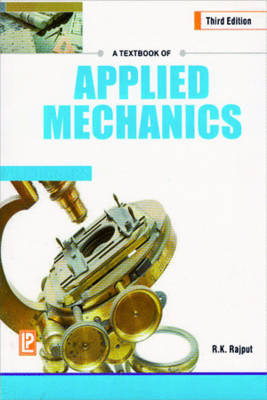 A Textbook of Applied Mechanics by R. K. Rajput