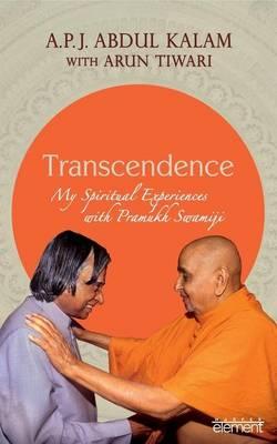 Transcendence: My Spiritual Experiences with Pramukh Swamiji by A. P. J. Abdul Kalam