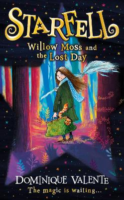 Starfell: Willow Moss and the Lost Day (Starfell, Book 1) by Dominique Valente