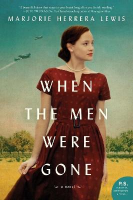 When the Men Were Gone: A Novel by Marjorie Herrera Lewis