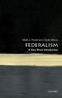 Federalism: A Very Short Introduction by Mark J. Rozell