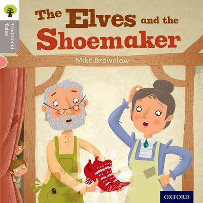 Oxford Reading Tree Traditional Tales: Level 1: The Elves and the Shoemaker by Mike Brownlow