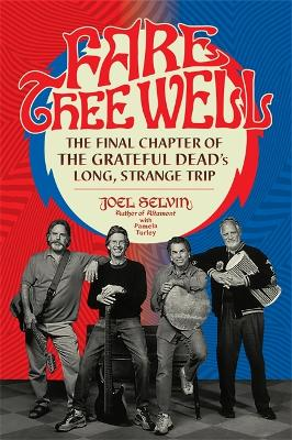 Fare Thee Well by Joel Selvin