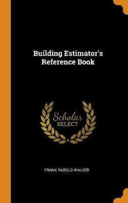 Building Estimator's Reference Book book