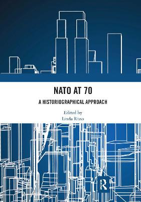 NATO at 70: A Historiographical Approach by Linda Risso