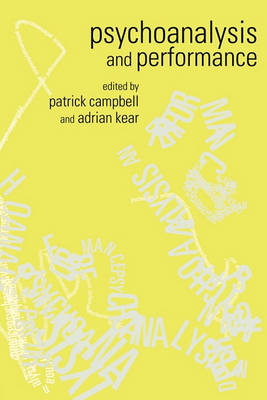 Psychoanalysis and Performance by Patrick Campbell