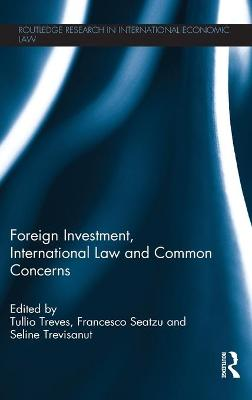 Foreign Investment, International Law and Common Concerns book