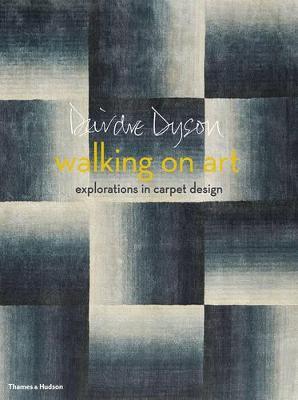 Walking on Art: Explorations in Carpet Design by Deirdre Dyson