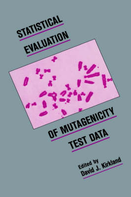 Statistical Evaluation of Mutagenicity Test Data by David J. Kirkland