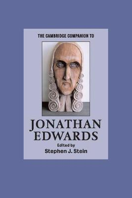 The Cambridge Companion to Jonathan Edwards by Stephen J. Stein