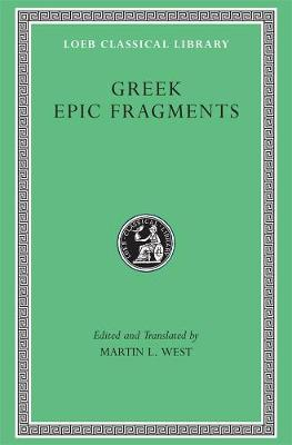 Greek Epic Fragments by M. L. West
