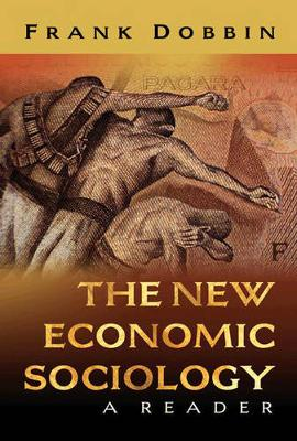 The New Economic Sociology by Frank Dobbin