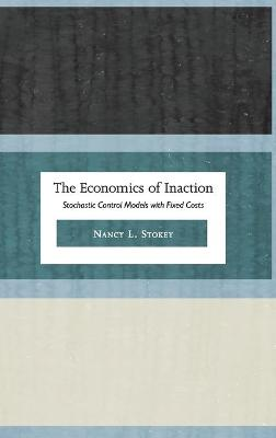 Economics of Inaction by Nancy L. Stokey