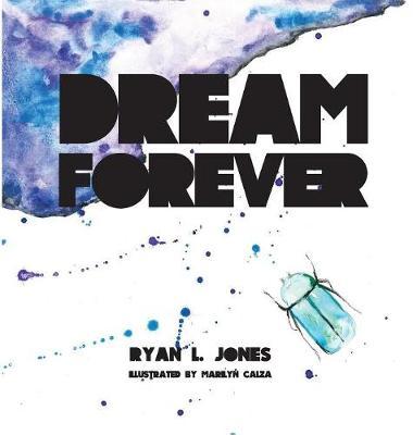 Dream Forever by Ryan L Jones
