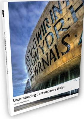 Understanding Contemporary Wales by Hugh Mackay