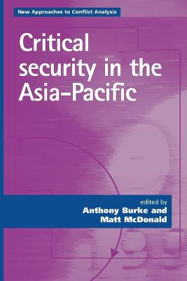 Critical Security in the Asia-Pacific by Anthony Burke