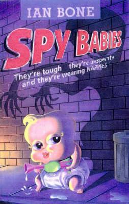 Spy Babies by Ian Bone