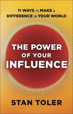 Power of Your Influence by Stan Toler