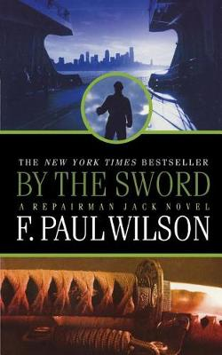 By the Sword by F Paul Wilson