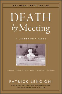 Death by Meeting by Patrick M. Lencioni
