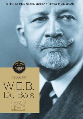 W.E.B Du Bois by David Levering Lewis