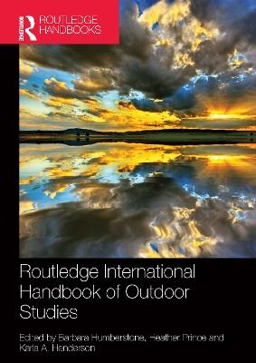 Routledge International Handbook of Outdoor Studies by Barbara Humberstone