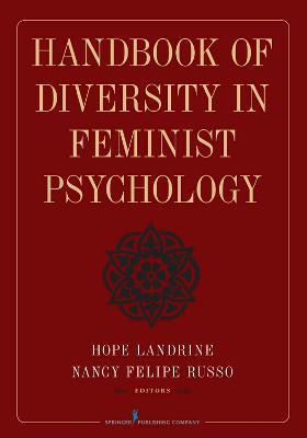 Handbook of Diversity in Feminist Psychology by Hope Landrine