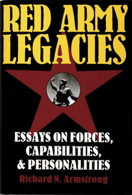 Red Army Legacies by Richard N. Armstrong
