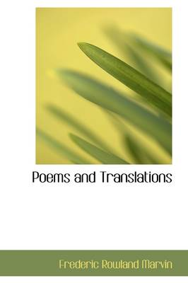 Poems and Translations by Frederic Rowland Marvin
