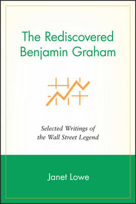 The Rediscovered Benjamin Graham by Janet Lowe