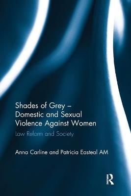 Shades of Grey - Domestic and Sexual Violence Against Women by Anna Carline