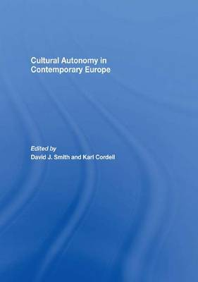 Cultural Autonomy in Contemporary Europe by David J. Smith