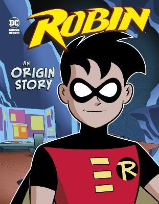 Robin: An Origin Story by Michael Dahl