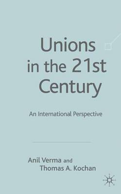 Unions in the 21st Century by Thomas A. Kochan