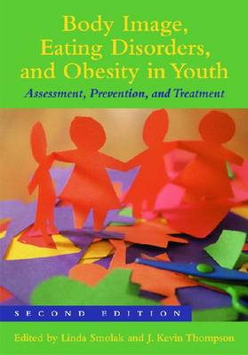 Body Image, Eating Disorders, and Obesity in Youth book