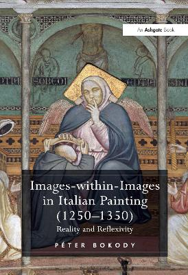 Images-Within-Images in Italian Painting (1250-1350) by Dr. Peter Bokody