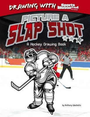 Picture a Slap Shot by Anthony Wacholtz
