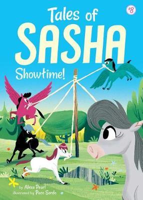 Tales of Sasha 8: Showtime! by Alexa Pearl
