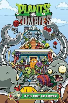 Plants Vs. Zombies Volume 15: Better Homes And Guardens by Paul Tobin