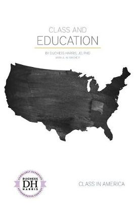 Class and Education by Duchess Harris