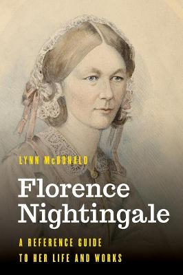 Florence Nightingale: A Reference Guide to Her Life and Works book