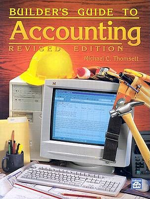Builder's Guide to Accounting by Michael C Thomsett