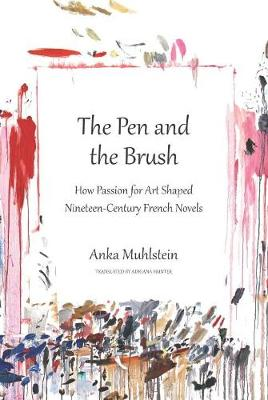 Pen And The Brush by Anka Muhlstein