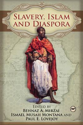 Slavery, Islam And Diaspora by Behnaz A. Mirzai