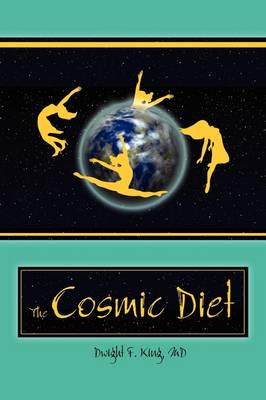 The Cosmic Diet by F. D. King